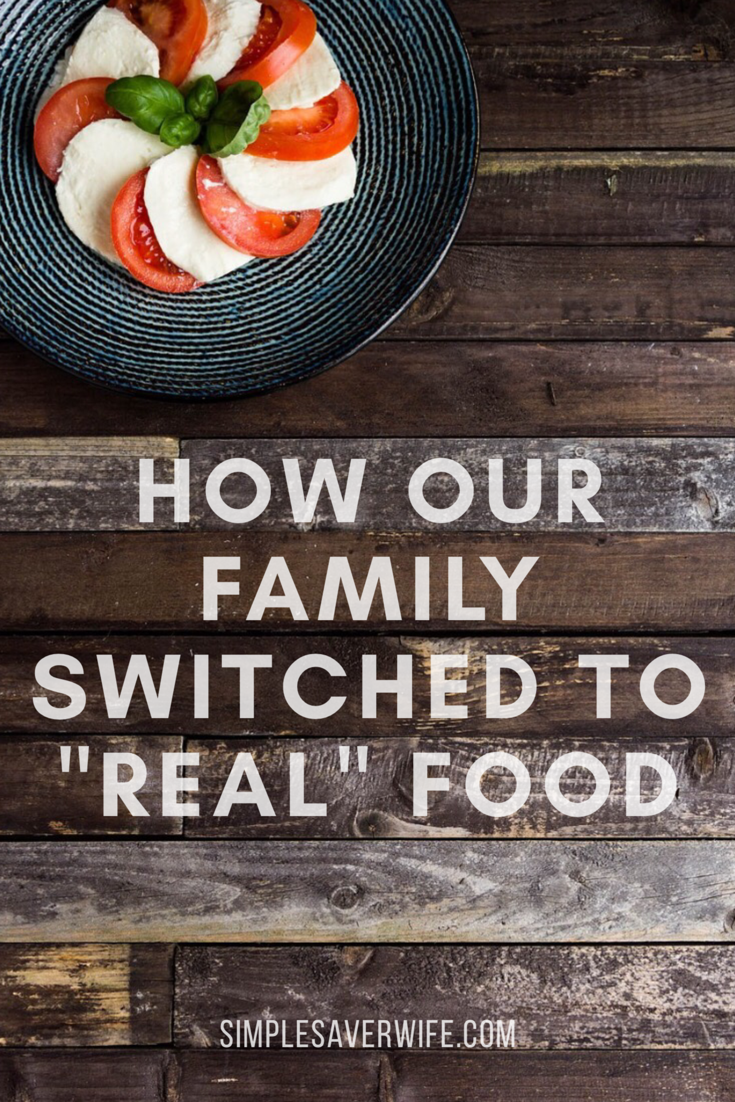 "How Our Family Switched to ""Real"" Food"