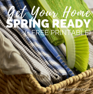 How to Get Your Home Spring Ready (+ FREE Printable!)