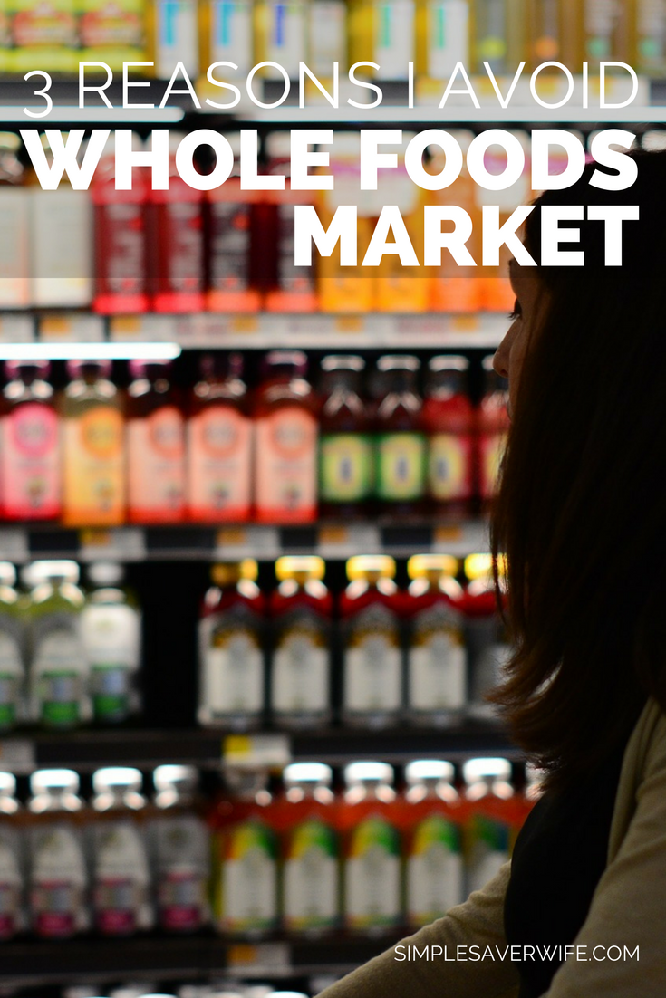 3 Reasons I Avoid Whole Foods Market
