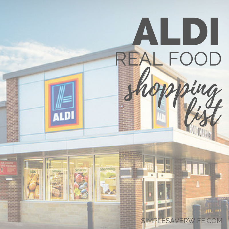 ALDI Real Food Shopping List - Simple Saver Wife