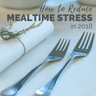 How to Reduce Mealtime Stress in 2018