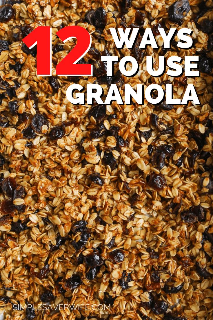 12 Ways to Use Granola | homemade granola | how to eat granola | ways to eat granola