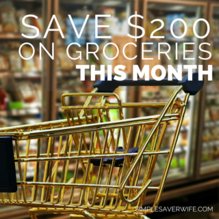 Save $200 on Groceries This Month (Without Coupons)
