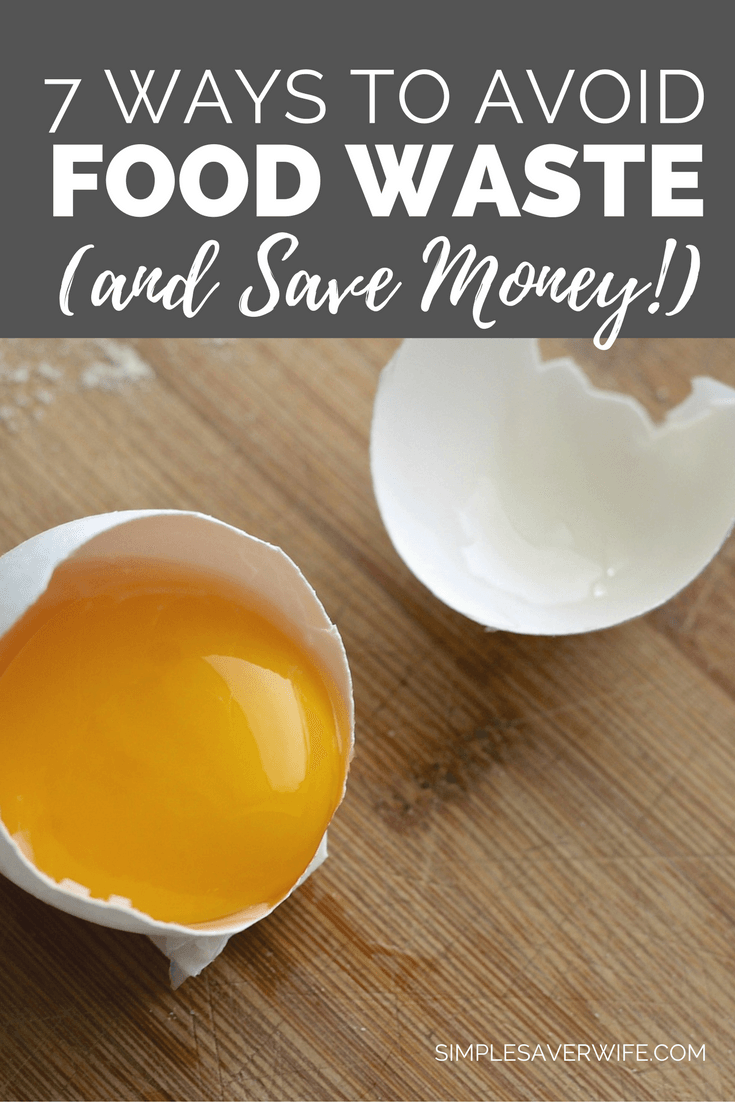 7 Ways to Avoid Food Waste and Save Money
