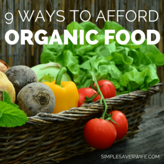 9 Ways to Afford Organic Food