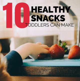10 Healthy Snacks Toddlers Can Make