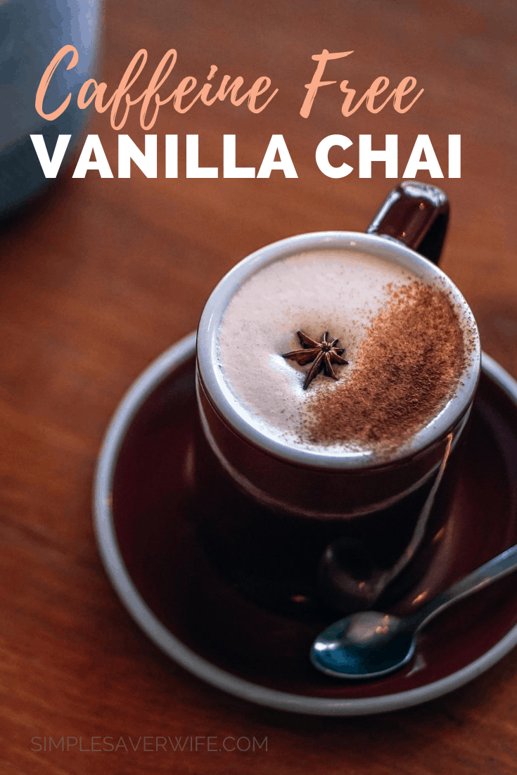 Caffeine-Free Vanilla Chai | how to make chai | chai latte | homemade chai latte | chai latte without tea