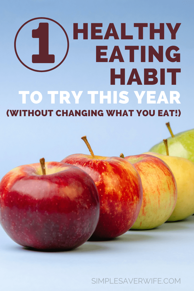 One Healthy Nutrition Habit | eat healthy | new year healthy eating | healthy habit | how to eat healthier